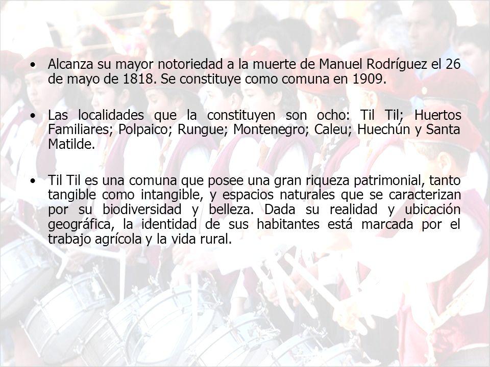Alcanza su mayor notoriedad a la muerte de Manuel Rodríguez el 26 de mayo de 1818. Se constituye como comuna en 1909. Las localidades que la constituy