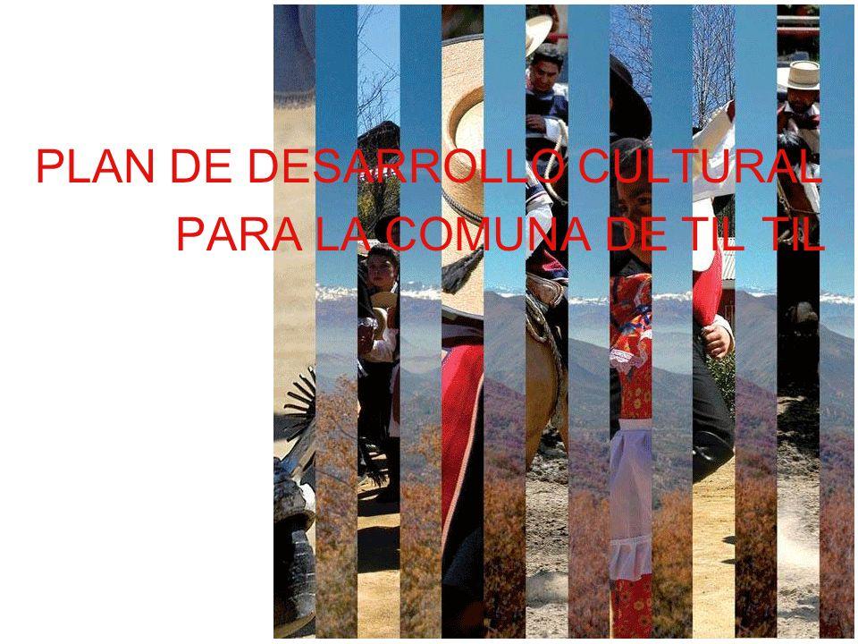 PLAN DE DESARROLLO CULTURAL PARA LA COMUNA DE TIL TIL