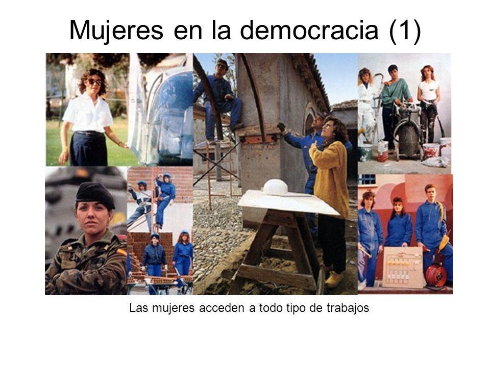 Mujeres en la democracia (1) Las mujeres acceden a todo tipo de trabajos
