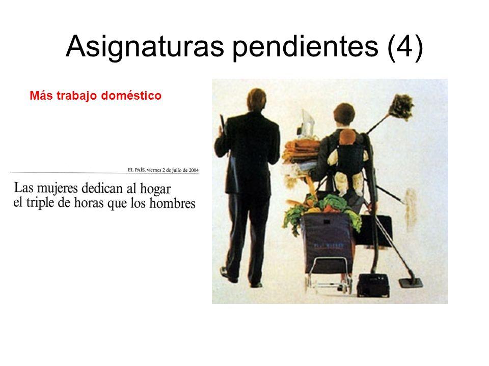Asignaturas pendientes (4) Más trabajo doméstico
