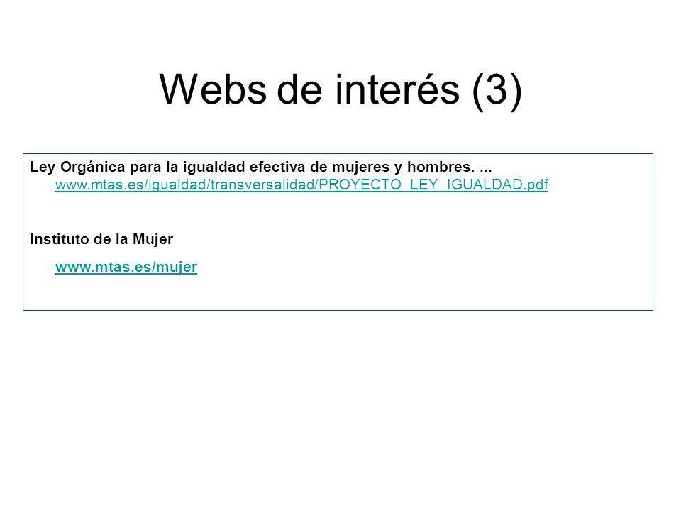 Webs de interés (3) Ley Orgánica para la igualdad efectiva de mujeres y hombres....