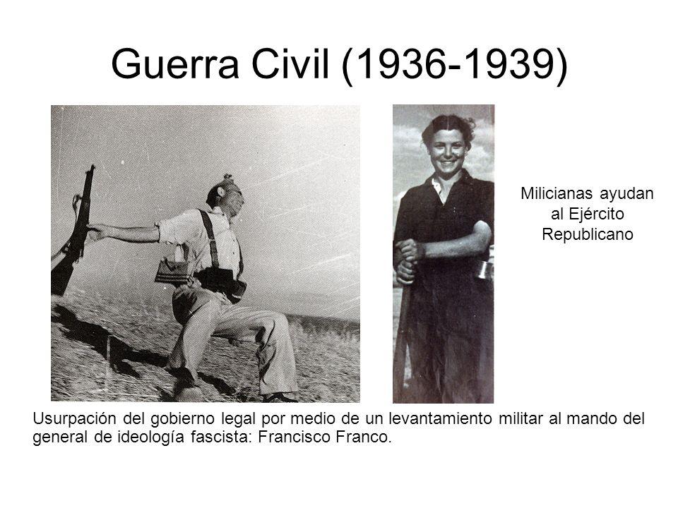 Guerra Civil (1936-1939) Usurpación del gobierno legal por medio de un levantamiento militar al mando del general de ideología fascista: Francisco Franco.