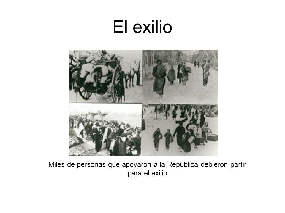 El exilio Miles de personas que apoyaron a la República debieron partir para el exilio