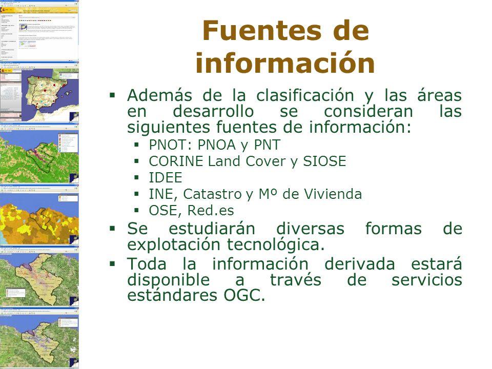 Fuentes de información Además de la clasificación y las áreas en desarrollo se consideran las siguientes fuentes de información: PNOT: PNOA y PNT CORI