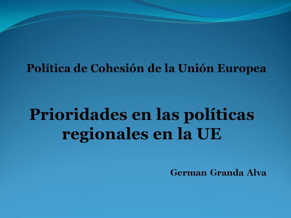Prioridades en las políticas regionales en la UE German Granda Alva