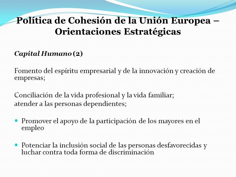 Política de Cohesión de la Unión Europea – Orientaciones Estratégicas Capital Humano (2) Fomento del espíritu empresarial y de la innovación y creació