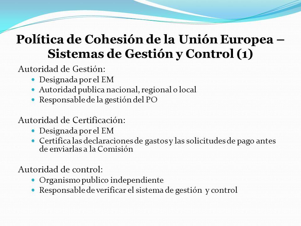 Política de Cohesión de la Unión Europea – Sistemas de Gestión y Control (1) Autoridad de Gestión: Designada por el EM Autoridad publica nacional, reg