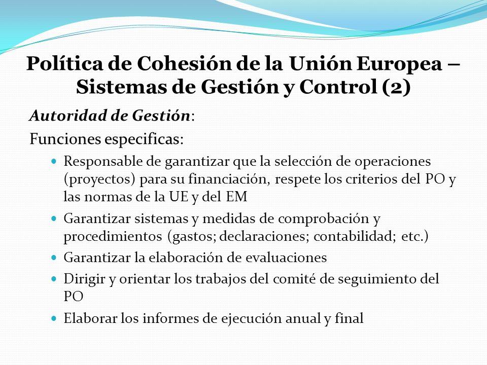 Política de Cohesión de la Unión Europea – Sistemas de Gestión y Control (2) Autoridad de Gestión: Funciones especificas: Responsable de garantizar qu