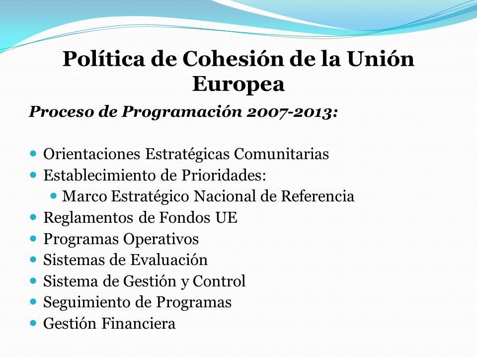 Política de Cohesión de la Unión Europea Proceso de Programación 2007-2013: Orientaciones Estratégicas Comunitarias Establecimiento de Prioridades: Ma