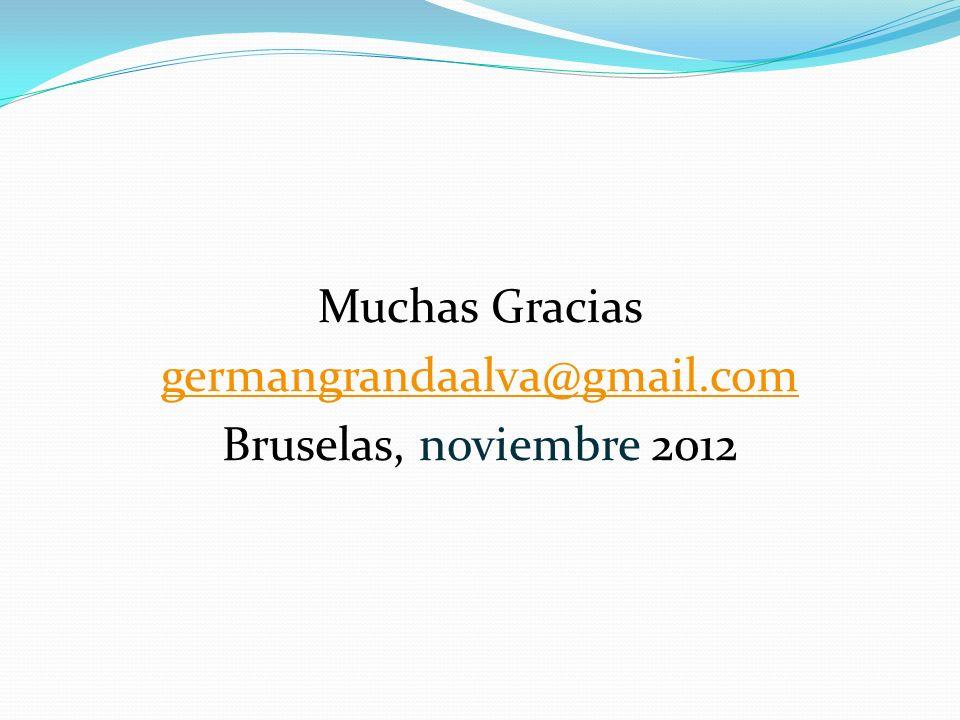Muchas Gracias germangrandaalva@gmail.com Bruselas, noviembre 2012