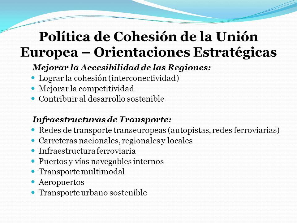 Política de Cohesión de la Unión Europea – Orientaciones Estratégicas Mejorar la Accesibilidad de las Regiones: Lograr la cohesión (interconectividad)