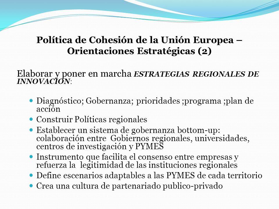 Política de Cohesión de la Unión Europea – Orientaciones Estratégicas (2) Elaborar y poner en marcha ESTRATEGIAS REGIONALES DE INNOVACION: Diagnóstico
