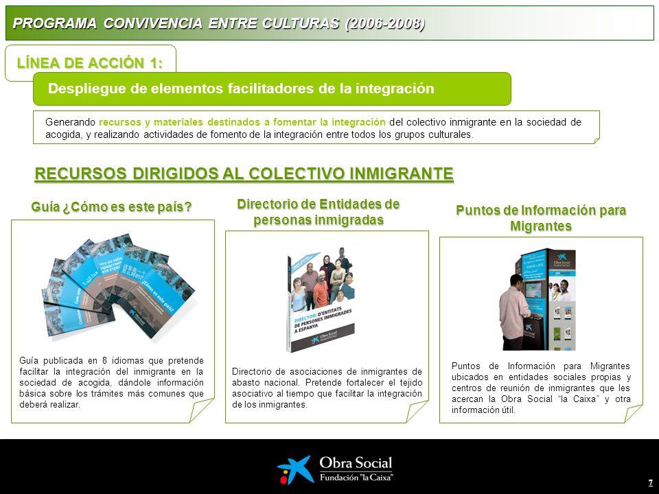7 Generando recursos y materiales destinados a fomentar la integración del colectivo inmigrante en la sociedad de acogida, y realizando actividades de fomento de la integración entre todos los grupos culturales.