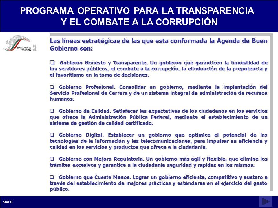 Las líneas estratégicas de las que esta conformada la Agenda de Buen Gobierno son: Gobierno Honesto y Transparente. Un gobierno que garanticen la hone