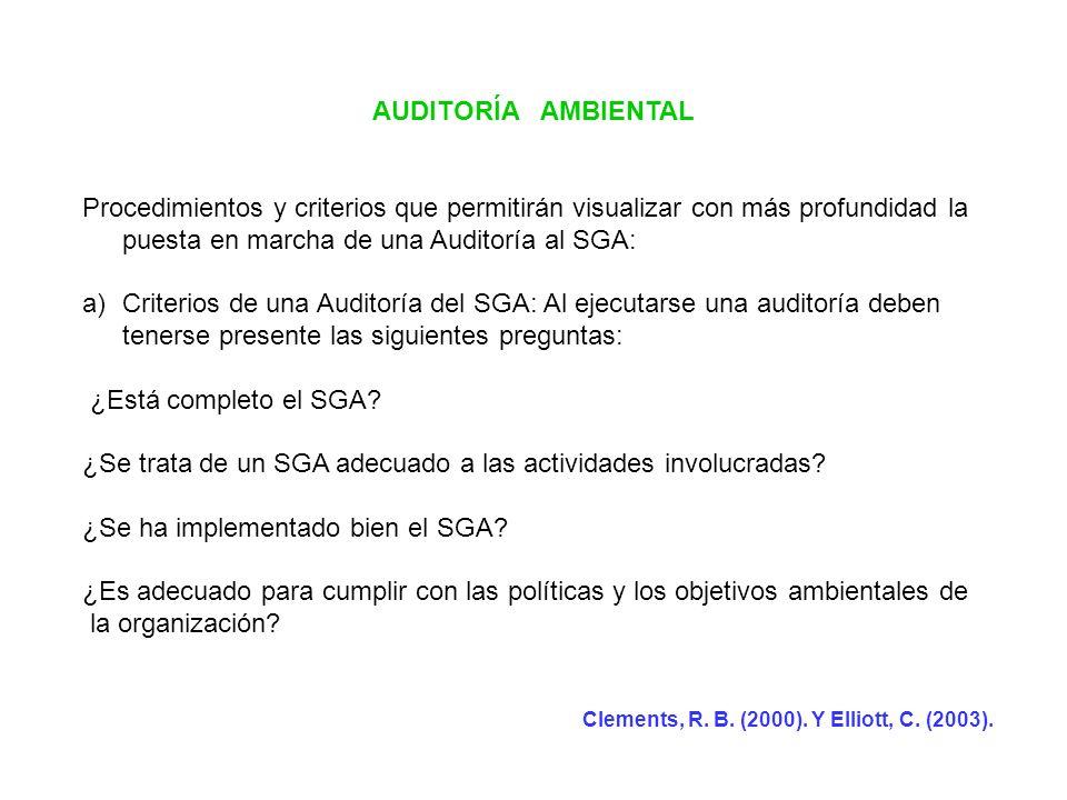 AUDITORÍA AMBIENTAL Procedimientos y criterios que permitirán visualizar con más profundidad la puesta en marcha de una Auditoría al SGA: a)Criterios