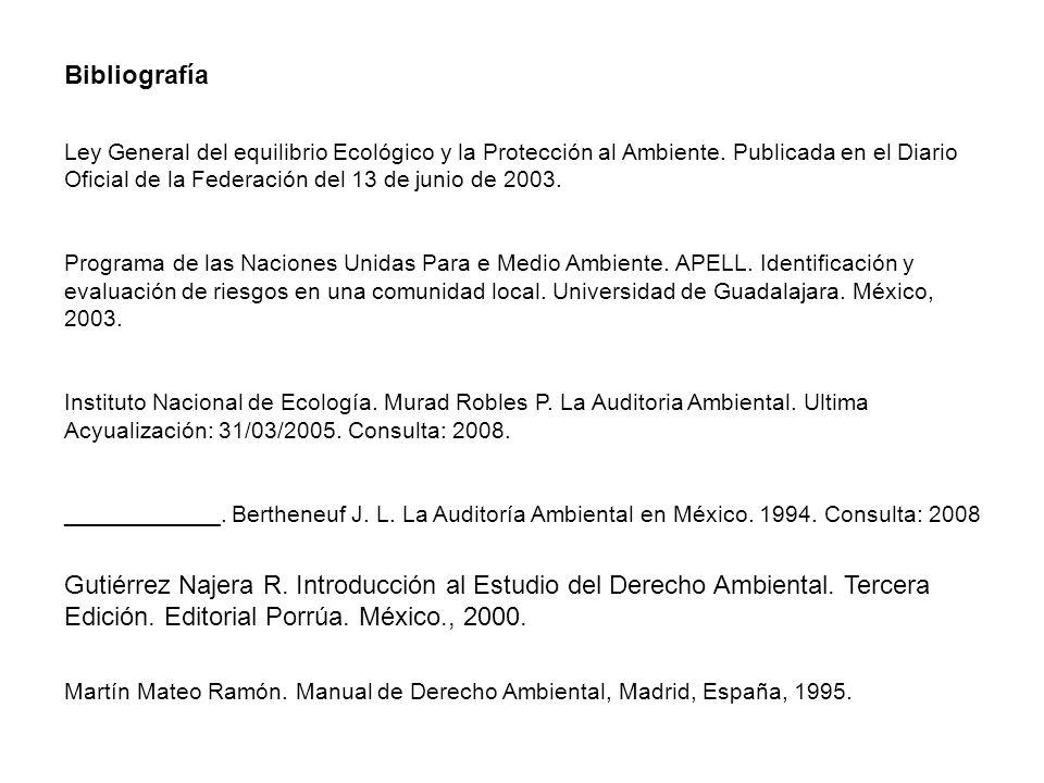 Bibliografía Ley General del equilibrio Ecológico y la Protección al Ambiente. Publicada en el Diario Oficial de la Federación del 13 de junio de 2003