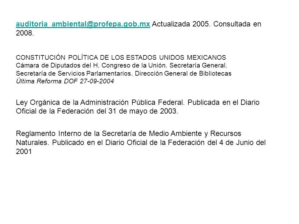 auditoria_ambiental@profepa.gob.mxauditoria_ambiental@profepa.gob.mx Actualizada 2005. Consultada en 2008. CONSTITUCIÓN POLÍTICA DE LOS ESTADOS UNIDOS