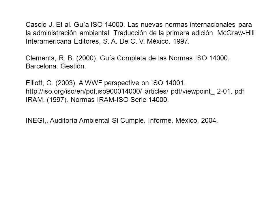 Cascio J. Et al. Guía ISO 14000. Las nuevas normas internacionales para la administración ambiental. Traducción de la primera edición. McGraw-Hill Int