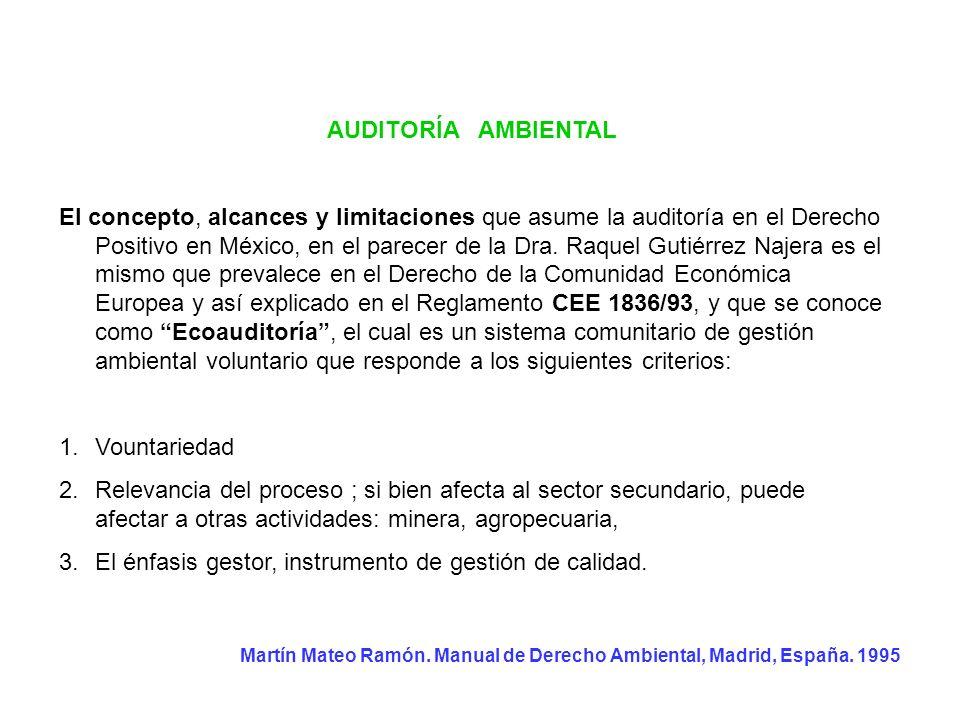 AUDITORÍA AMBIENTAL El concepto, alcances y limitaciones que asume la auditoría en el Derecho Positivo en México, en el parecer de la Dra. Raquel Guti