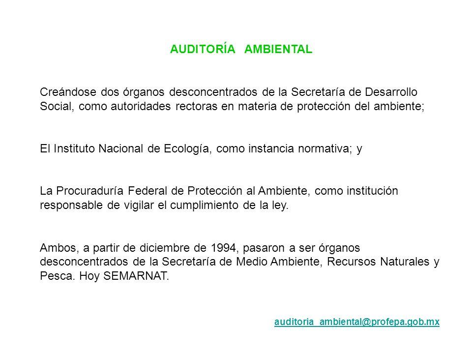AUDITORÍA AMBIENTAL Creándose dos órganos desconcentrados de la Secretaría de Desarrollo Social, como autoridades rectoras en materia de protección de