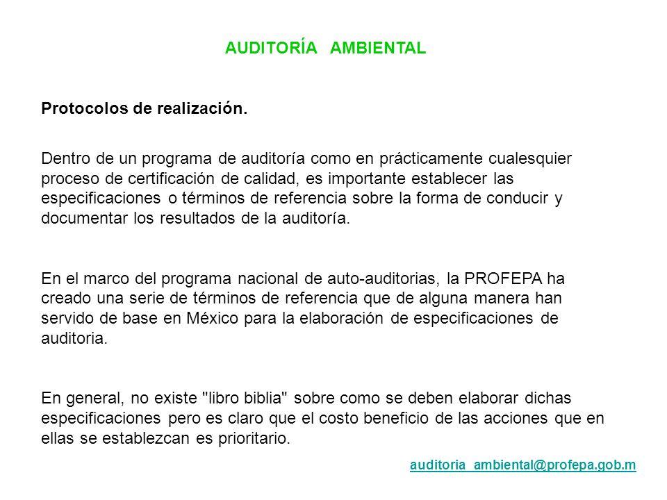 AUDITORÍA AMBIENTAL Protocolos de realización. Dentro de un programa de auditoría como en prácticamente cualesquier proceso de certificación de calida