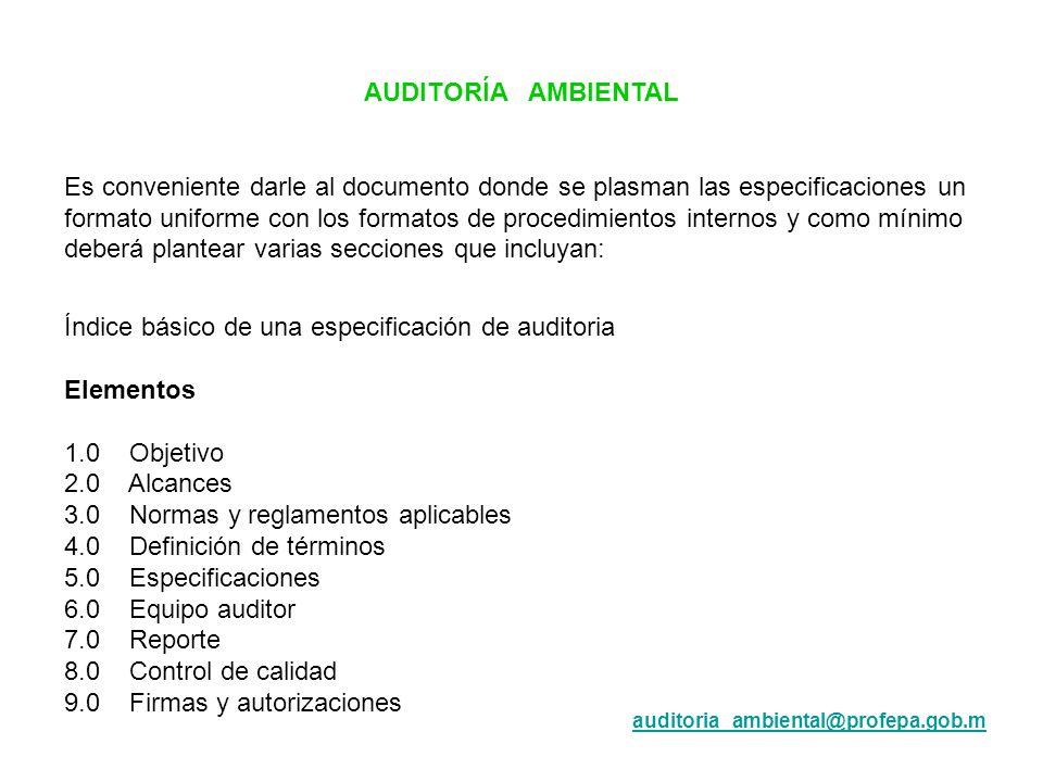 AUDITORÍA AMBIENTAL Es conveniente darle al documento donde se plasman las especificaciones un formato uniforme con los formatos de procedimientos int