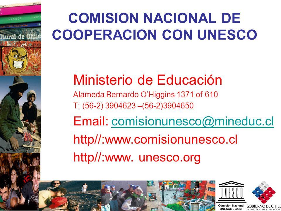 14 COMISION NACIONAL DE COOPERACION CON UNESCO Ministerio de Educación Alameda Bernardo OHiggins 1371 of.610 T: (56-2) 3904623 –(56-2)3904650 Email: c