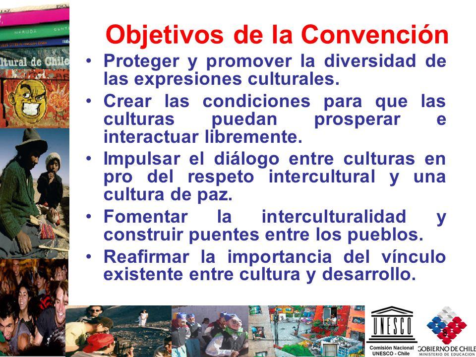8 Objetivos de la Convención Proteger y promover la diversidad de las expresiones culturales. Crear las condiciones para que las culturas puedan prosp