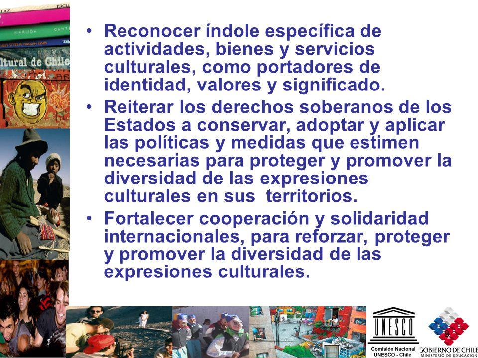 9 Reconocer índole específica de actividades, bienes y servicios culturales, como portadores de identidad, valores y significado. Reiterar los derecho