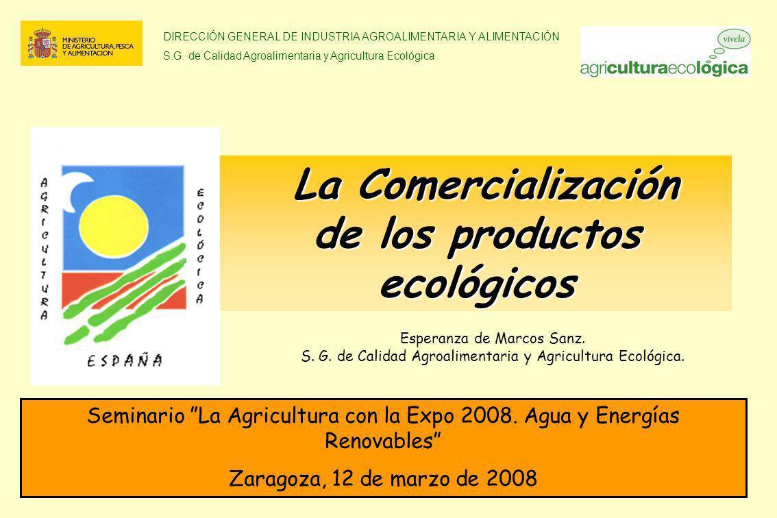DIRECCIÓN GENERAL DE INDUSTRIA AGROALIMENTARIA Y ALIMENTACIÓN S.G. de Calidad Agroalimentaria y Agricultura Ecológica Seminario La Agricultura con la