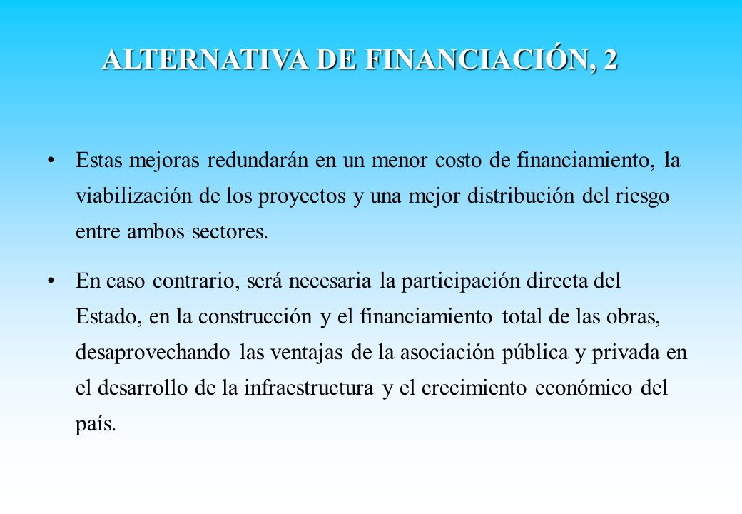 Estas mejoras redundarán en un menor costo de financiamiento, la viabilización de los proyectos y una mejor distribución del riesgo entre ambos sector