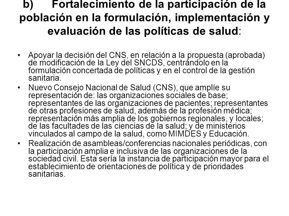 b)Fortalecimiento de la participación de la población en la formulación, implementación y evaluación de las políticas de salud: Apoyar la decisión del