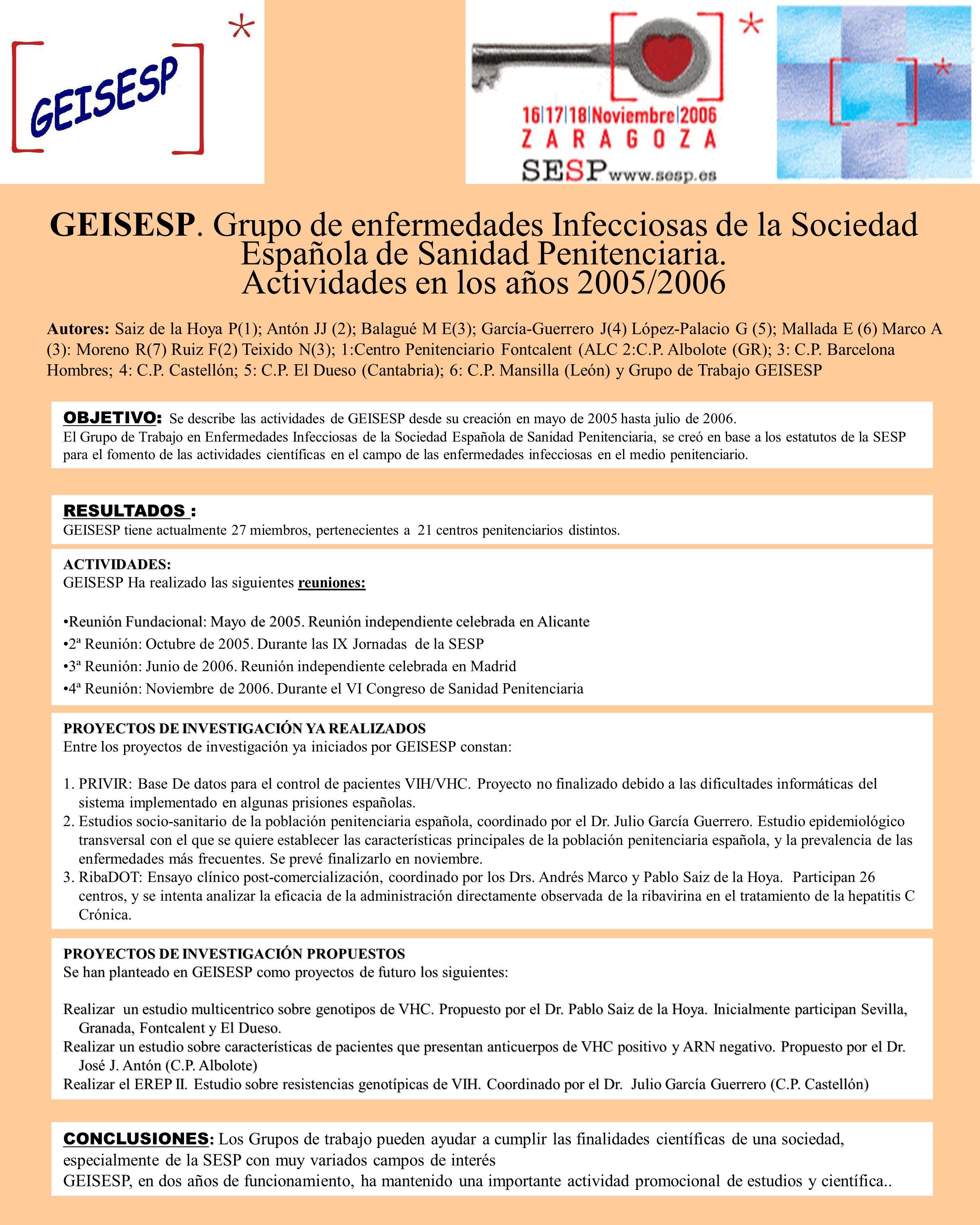 GEISESP. Grupo de enfermedades Infecciosas de la Sociedad Española de Sanidad Penitenciaria. Actividades en los años 2005/2006 Autores: Saiz de la Hoy