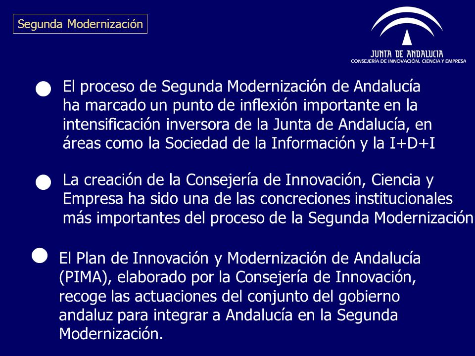 El proceso de Segunda Modernización de Andalucía ha marcado un punto de inflexión importante en la intensificación inversora de la Junta de Andalucía,