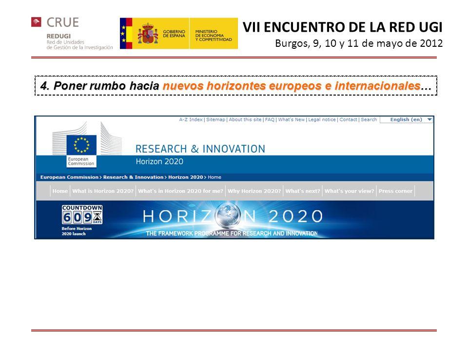 4. Poner rumbo hacia nuevos horizontes europeos e internacionales… VII ENCUENTRO DE LA RED UGI Burgos, 9, 10 y 11 de mayo de 2012