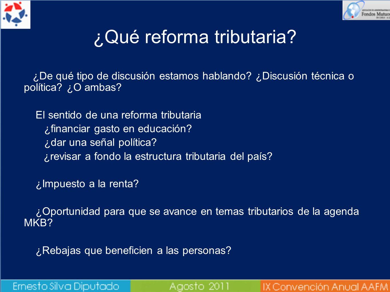 ¿Qué reforma tributaria? ¿De qué tipo de discusión estamos hablando? ¿Discusión técnica o política? ¿O ambas? El sentido de una reforma tributaria ¿fi