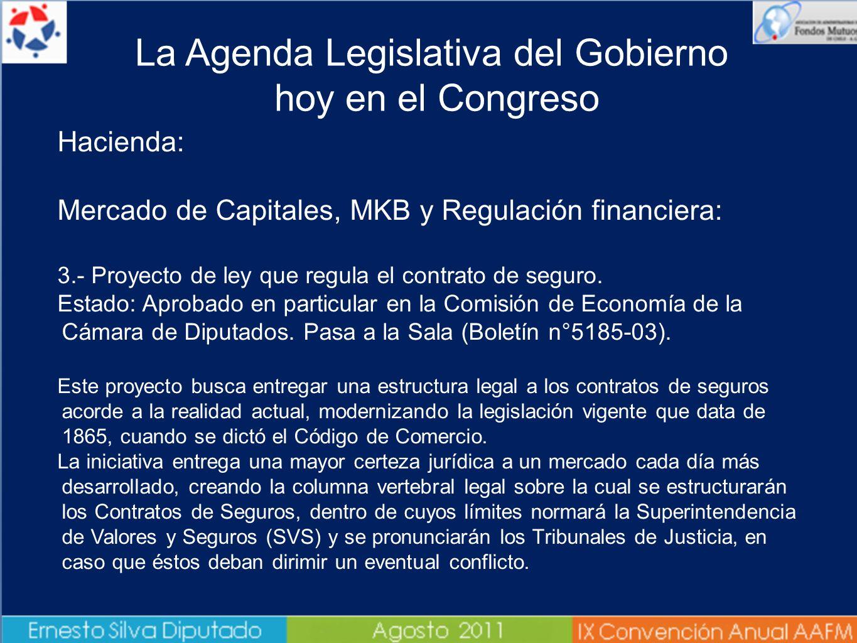 Hacienda: Mercado de Capitales, MKB y Regulación financiera: 3.- Proyecto de ley que regula el contrato de seguro. Estado: Aprobado en particular en l