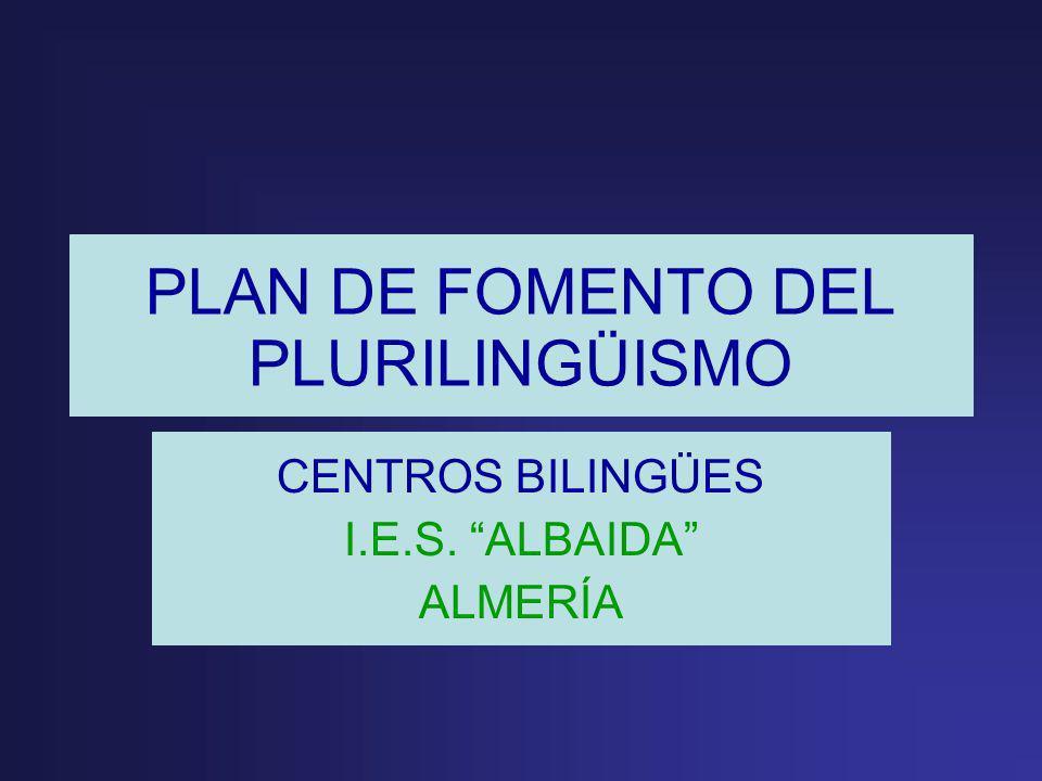 PLAN DE FOMENTO DEL PLURILINGÜISMO CENTROS BILINGÜES I.E.S. ALBAIDA ALMERÍA