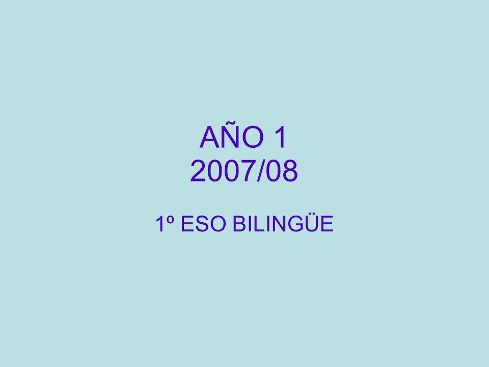 AÑO 1 2007/08 1º ESO BILINGÜE