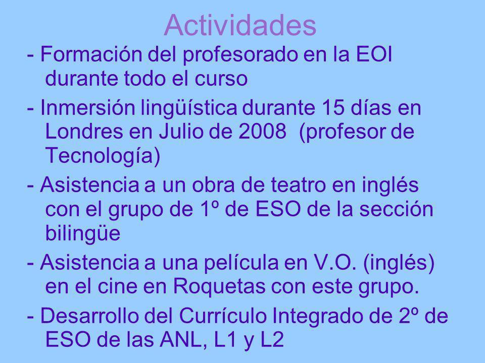 Actividades - Formación del profesorado en la EOI durante todo el curso - Inmersión lingüística durante 15 días en Londres en Julio de 2008 (profesor