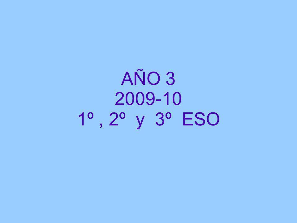 AÑO 3 2009-10 1º, 2º y 3º ESO