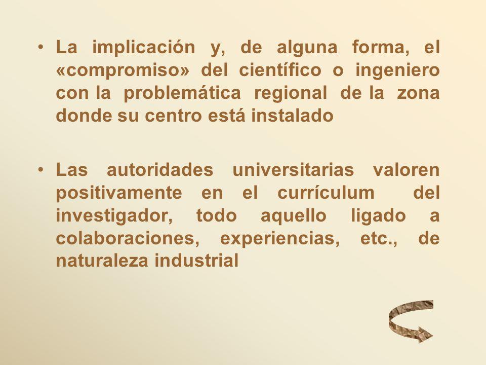 La implicación y, de alguna forma, el «compromiso» del científico o ingeniero con la problemática regional de la zona donde su centro está instalado L