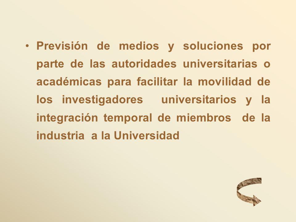 Previsión de medios y soluciones por parte de las autoridades universitarias o académicas para facilitar la movilidad de los investigadores universita