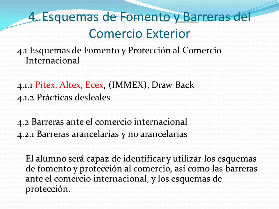 4. Esquemas de Fomento y Barreras del Comercio Exterior 4.1 Esquemas de Fomento y Protección al Comercio Internacional 4.1.1 Pitex, Altex, Ecex, (IMME