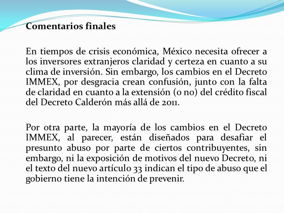 Comentarios finales En tiempos de crisis económica, México necesita ofrecer a los inversores extranjeros claridad y certeza en cuanto a su clima de in