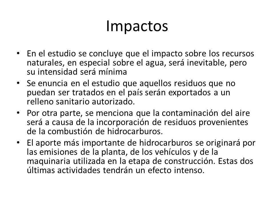 Impactos En el estudio se concluye que el impacto sobre los recursos naturales, en especial sobre el agua, será inevitable, pero su intensidad será mí