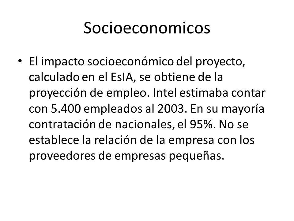 Socioeconomicos El impacto socioeconómico del proyecto, calculado en el EsIA, se obtiene de la proyección de empleo. Intel estimaba contar con 5.400 e