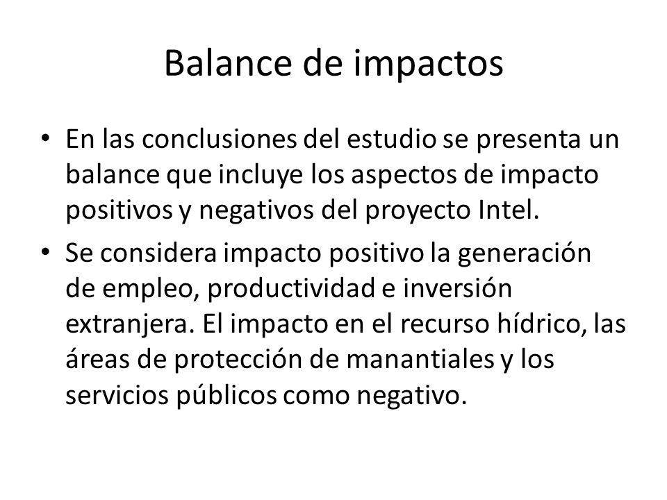 Balance de impactos En las conclusiones del estudio se presenta un balance que incluye los aspectos de impacto positivos y negativos del proyecto Inte