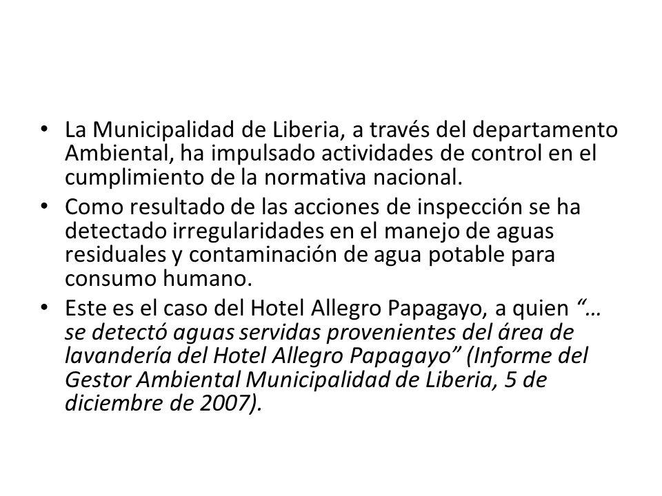 La Municipalidad de Liberia, a través del departamento Ambiental, ha impulsado actividades de control en el cumplimiento de la normativa nacional. Com