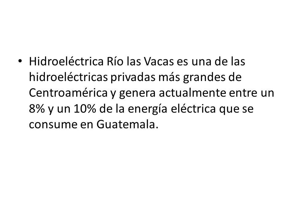 Hidroeléctrica Río las Vacas es una de las hidroeléctricas privadas más grandes de Centroamérica y genera actualmente entre un 8% y un 10% de la energ